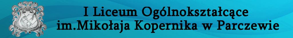 I Liceum Ogólnokształcące im. Mikołaja Kopernika w Parczewie